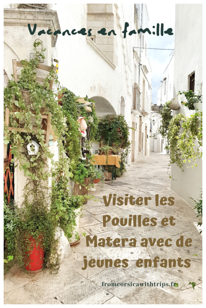 Visiter les Pouilles et Matera avec de jeunes enfants.