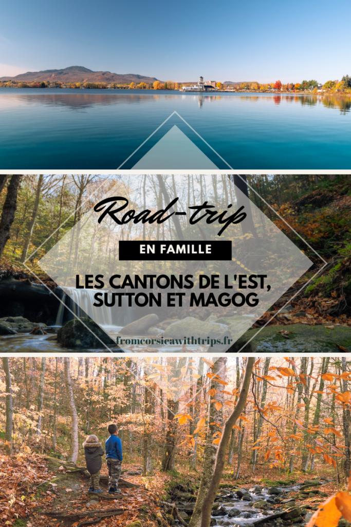 Road trip au Québec en famille, les Cantons de l'est : Sutton et Magog.
