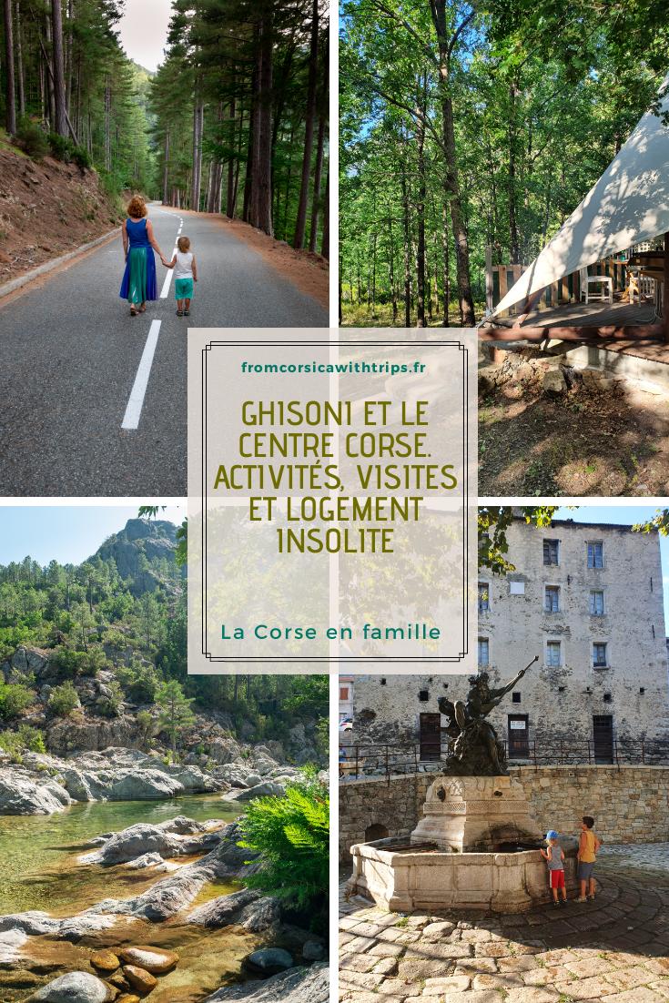 Ghisoni et le centre Corse, visites, logement insolite, activités
