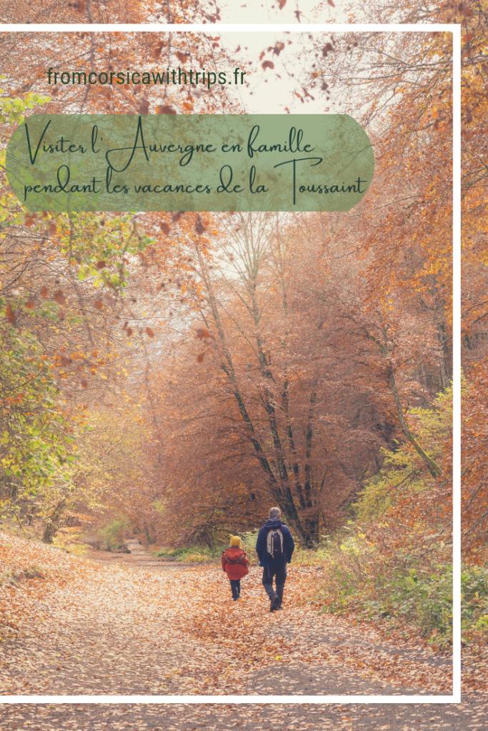 Vacances en famille dans le Puy de Dôme (Auvergne) en automne