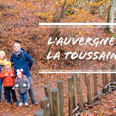 Séjour en Auvergne en famille et en automne
