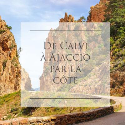 Routes panoramiques de Corse : de Calvi à Ajaccio par la côte